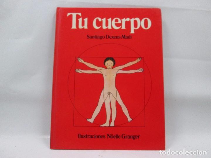TU CUERPO - SANTIAGO DEXEUS MADI - ED. KAIROS - 1978 1ª ED - 56 PAGINAS (Libros Antiguos, Raros y Curiosos - Literatura Infantil y Juvenil - Otros)