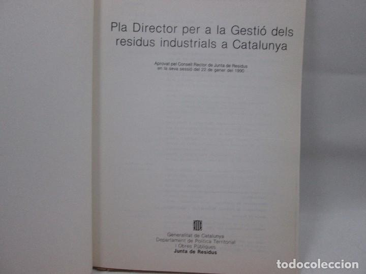 Libros antiguos: LIBRO - PLA DIRECTOR PER A LA GESTIÓ DELS RESIDUS INSUSTRIALS A CATALUNYA - 1989 - Foto 3 - 99095543