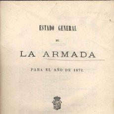 Libros antiguos: ESTADO GENERAL DE LA ARMADA PARA 1872. Lote 99123811