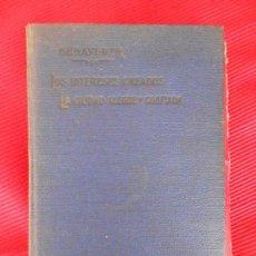 Libros antiguos: LOS INTERESES CREADOS-LA CIUDAD ALEGRE Y CONFIADA-1916. Lote 99132031