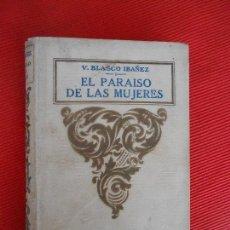 Libros antiguos: EL PARAISO DE LAS MUJERES-V.BLASCO IBAÑEZ-1922. Lote 99136351
