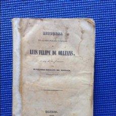 Libros antiguos: HISTORIA DE LA VIDA PUBLICA Y PRIVADA DE LUIS FELIPE DE ORLEANS MR MICHAUD 1850. Lote 99171603