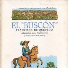 Libros antiguos: QUEVEDO : EL BUSCÓN (EL FANAL DE PROA, 1987) IL.LUSTRACIONS DE IRENE BORDOY. Lote 99232147