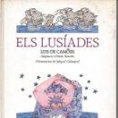 Libros antiguos: CAMÖES : ELS LUSÍADES (EL FANAL DE PROA, 1989) IL.LUSTRACIONS DE MIQUEL CALATAYUD. Lote 99232259