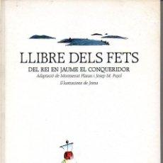 Libros antiguos: EL LLIBRE DELS FETS DEL REI EN JAUME EL CONQUERIDOR (EL FANAL DE PROA, 1989) IL.LUSTRACIONS DE JOMA. Lote 99232407