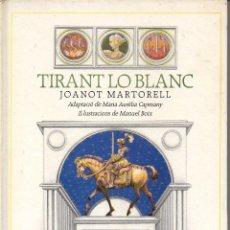 Libros antiguos: JOANOT MARTORELL : TIRANT LO BLANC (EL FANAL DE PROA, 1989) IL.LUSTRACIONS DE MANUEL BOIX. Lote 99232731