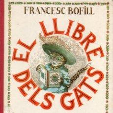 Libros antiguos: FRANCESC BOFILL : EL LLIBRE DELS GATS (DEL SOL I DE LA LLUNA, 1984). Lote 99233407
