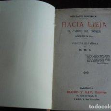 Libros antiguos: C. 1917 HACIA LIEJA EL CAMINO DEL CRIMEN AGOSTO 1914 GUSTAVO SOMVILLE UNICO. Lote 99277063