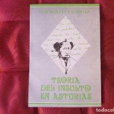 Libros antiguos: TEORÍA DEL INSULTO EN ASTURIAS. JOSÉ MANUEL VILABELLA. Lote 99415427