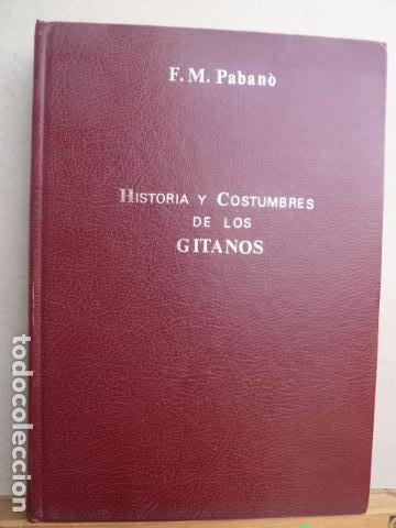 HISTORIA Y COSTUMBRES DE LOS GITANOS -F,M.PABANO - (Libros Antiguos, Raros y Curiosos - Pensamiento - Otros)