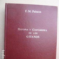 Libros antiguos: HISTORIA Y COSTUMBRES DE LOS GITANOS -F,M.PABANO -. Lote 99440963