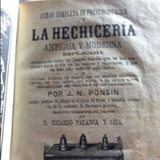 Libros antiguos: LA HECHICERIA ANTIGUA Y MODERNA J.N. PONSIN 1874 PRIMERA EDICION.. Lote 99445959