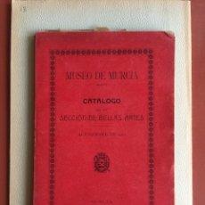 Libros antiguos: MUSEO DE MURCIA- CATÁLOGO DE LA SECCIÓN DE BELLAS ARTES 1.910. Lote 99438555