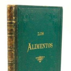 Libros antiguos: LOS ALIMENTOS, 1878, JOSÉ CANUDAS Y SALADA, FIRMADO. 16,5X24CM. Lote 99510351