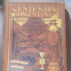 Libros antiguos: CENTENARIO ARGENTINO. ALBUM HISTORIOGRAFICO II. 1810-1910. CABRAL, FONT Y CIA. 29 X 38. ILUSTRADO.. Lote 99517639