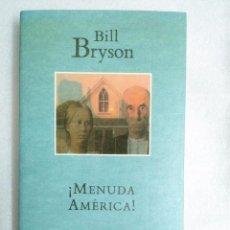 ¡ MENUDA AMERICA !. BILL BRYSON. . PRIMERA EDICIÓN.