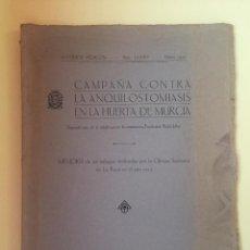 Libros antiguos: MURCIA- CAMPAÑA CONTRA LA ANQUILOSTOMIASIS EN LA HUERTA 1930. Lote 99534595