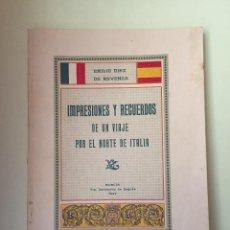 Libros antiguos: MURCIA- IMPRESIONES DE UN VIAJE POR EL NORTE DE ITALIA-EMILIO DIEZ DE REVENGA- 1927. Lote 99585927