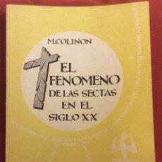 Libros antiguos: EL FENOMENO DE LAS SECTAS EN EL SIGLO XX. M. COLINON. ENCICLOPEDIA DEL CATOLICO 1961. Lote 99644523