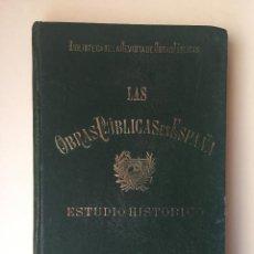 Libros antiguos: LAS OBRAS PUBLICAS EN ESPAÑA- PABLO DE ALZOLA Y MINONDO. Lote 99621907
