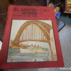 Libros antiguos: EL MUCHACHO MODERNO PRIMERA EDICION 1935 CON BONITAS LAMINAS. Lote 99674851