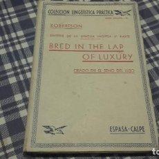 Libros antiguos: CRIADO EN EL SENO DEL LUJO ROBERTSON ESPASA CALPE. Lote 99682315