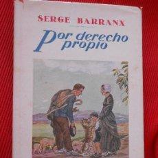 Libros antiguos: POR DERECHO PROPIO-SERGE BARRANX. Lote 99708019
