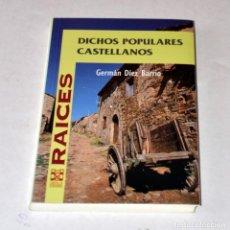 Libros antiguos: LIBRO: DICHOS POPULARES CASTELLANOS POR GERMÁN DÍEZ BARRIO. AÑO 1987. Lote 99741883