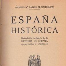 Libros antiguos: ANTONIO DE CÁRCER DE MONTALBÁN. ESPAÑA HISTÓRICA. BARCELONA, 1934.. Lote 99789851