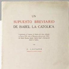 Libros antiguos: LÁZARO : UN SUPUESTO BREVIARIO DE ISABEL LA CATÓLICA. (1928). (LIBRO DE HORAS. ISABELLA BOOK) . Lote 99911063