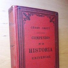 Libros antiguos: COMPENDIO DE LA HISTORIA UNIVERSAL CANTÚ, CÉSAR. 1883. Lote 99999307