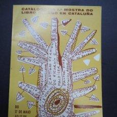 Libros antiguos: 1972 CATÁLOGO CATÁLOGO DA 1ª MOSTRA DO LIBRO GALEGO EN CATALUÑA. Lote 100045707