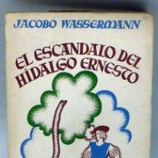 Libros antiguos: EL ESCÁNDALO DEL HIDALGO ERNESTO JACOBO WASSERMANN ED DÉDALO 1931. Lote 100056335