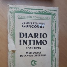 Libros antiguos: GONCOURT, JULIO Y EDMUNDO: DIARIO INTIMO 1851 - 1895 MEMORIAS DE LA VIDA LITERARIA ED. JASON.. Lote 100058303