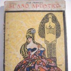 Libros antiguos: EL AÑO ARTISTICO 1916 POR JOSE FRANCES. Lote 100074811