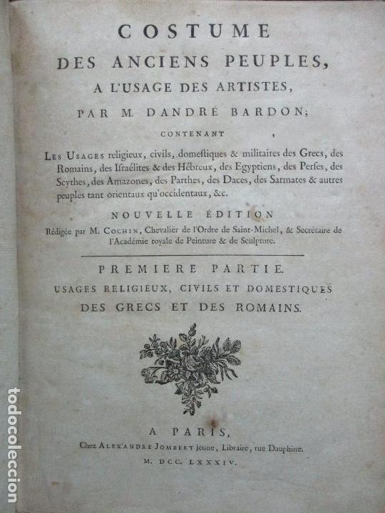 COSTUME DES ANCIENS PEUPLES, A L'USAGE DES ARTISTES. M. DANDRÉ BARDON. 3 TOMOS. 1784-1785. (Libros Antiguos, Raros y Curiosos - Bellas artes, ocio y coleccionismo - Otros)