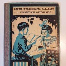 Libros antiguos: RESUM D'ORTOGRAFIA CATALANA ( 1932 ) GIRONA. Lote 100213255