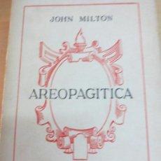 Libri antichi: AREOPAGITICA JOHN MILTON FONDO DE CULTURA ECONOMICA MEXICO AÑO 1941. Lote 100222423