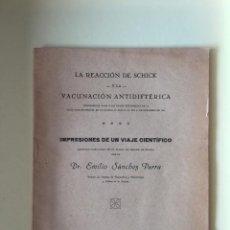 Libros antiguos: LA REACCION DE SCHICK Y LA VACUNACION ANTIDIFTERICA- MURCIA- EMILIO SANCHEZ PARRA. Lote 99923871