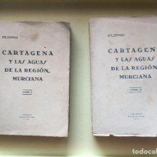 Libros antiguos: CARTAGENA- MURCIA- Y LAS AGUAS DE LA REGION MURCIANA- JOSE MEDIAVILLA SANCHEZ - 1.927. Lote 99927659