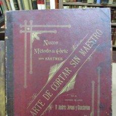 Libros antiguos: NUEVO MÉTODO DE CORTE PARA SASTRES. EL ARTE DE CORTAR SIN MAESTRO. JOVANI Y GUASTAVINO, ANDRÉS. 1899. Lote 100289683