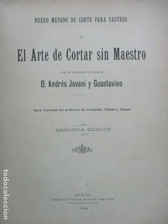 Libros antiguos: NUEVO MÉTODO DE CORTE PARA SASTRES. EL ARTE DE CORTAR SIN MAESTRO. JOVANI Y GUASTAVINO, Andrés. 1899 - Foto 2 - 100289683