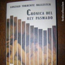 Libros antiguos: (F.1) CRÓNICA DEL REY PASMADO POR GONZALO TORRENTE BALLESTER AÑO 1989. Lote 100290355