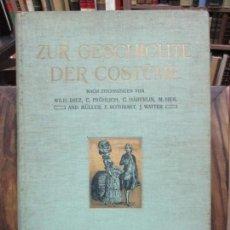 Libros antiguos: ZUR GESCHICHTE DER COSTÜME. BRAUN, LOUIS, DIEZ, M., FRÖLICH, ERNST, GEHRTS, J., HÄBERLIN,... C.1880 . Lote 100292339
