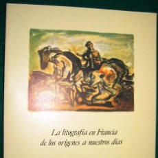 Libros antiguos: LA LITOGRAFÍA EN FRANCIA, DE LOS ORÍGENES A NUESTROS DÍAS.. Lote 100354791
