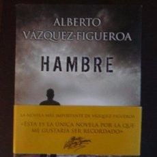 Libros antiguos: ALBERTO VÁZQUEZ FIGUEROA - HAMBRE -PRIMERA EDICIÓN. Lote 100368471