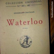 Libros antiguos: WATERLOO, ERCKMANN-CHATRIAN, ED. CALPE, 1921. Lote 100443939