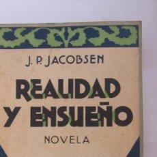 Libros antiguos: REALIDAD Y ENSUEÑO DE J.P. JACOBSEN (MUNDO LATINO, 1929). Lote 100534759