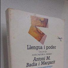 Libros antiguos: LLENGUA I PODER ANTONI M.BADIA I MARGARIT. Lote 100151787