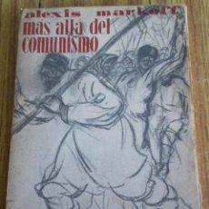 Livros antigos: MAS ALLA DEL COMUNISMO - EL CAMPO CONTRA LA CIUDAD EN RUSIA - POR ALEXIS MARKOFF EDIT. APOLO 1932. Lote 100744239